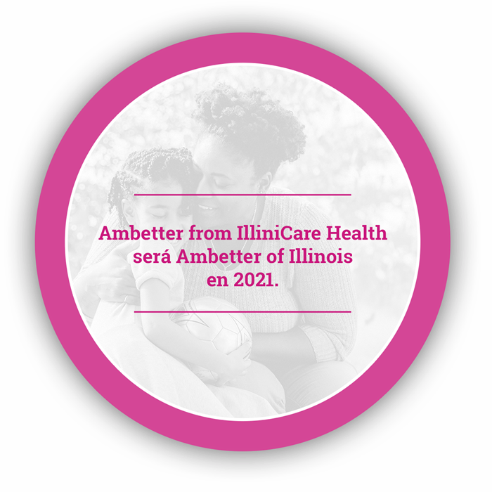 Ambetter from IlliniCare Health será Ambetter of Illinois en 2021.